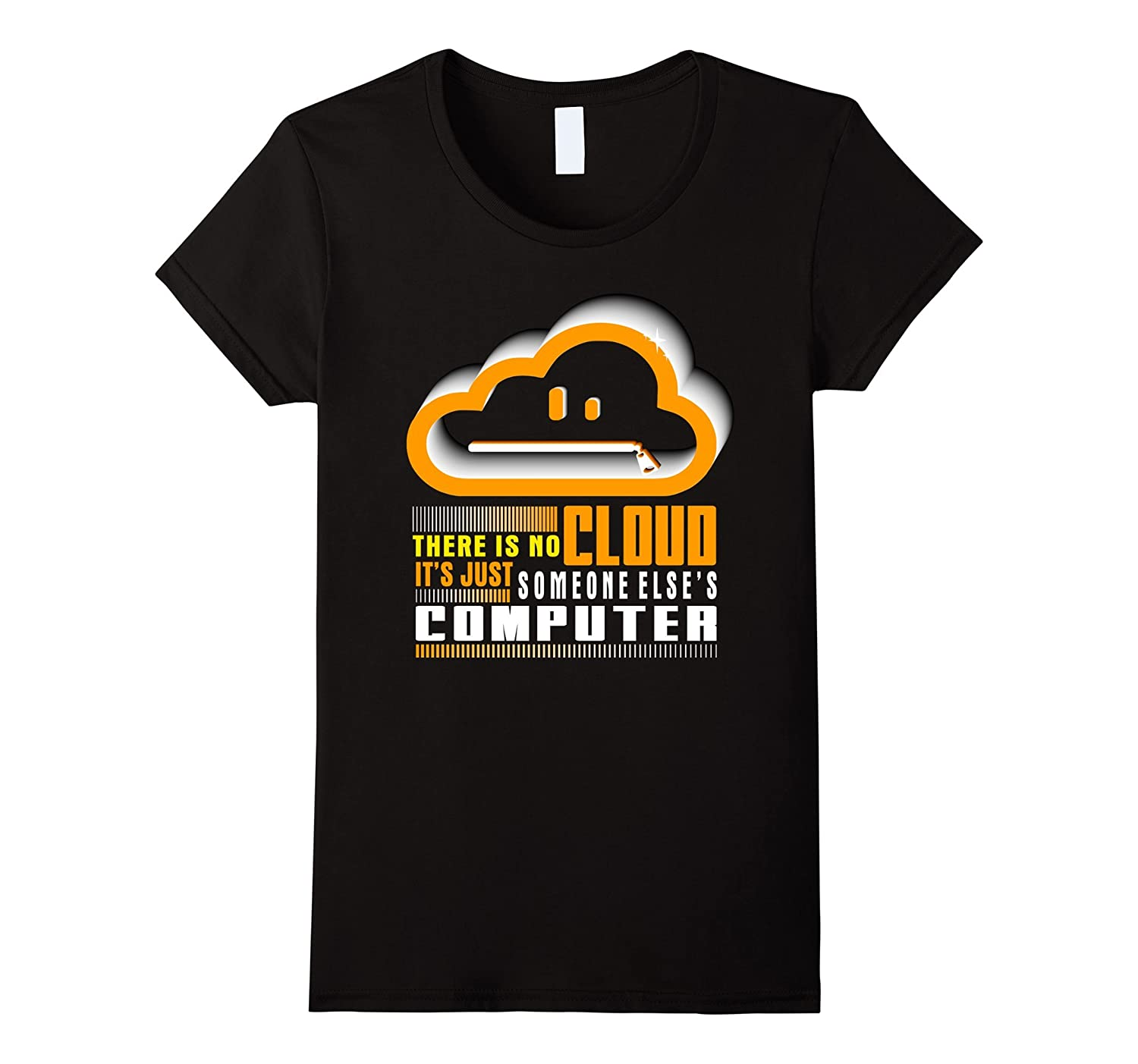 There Is No Cloud Shirt Funny Programmer Geek T-Shirt Gifts