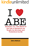 Abraham 101: The basics of the Law of Attraction as taught by Abraham and Understood by Me