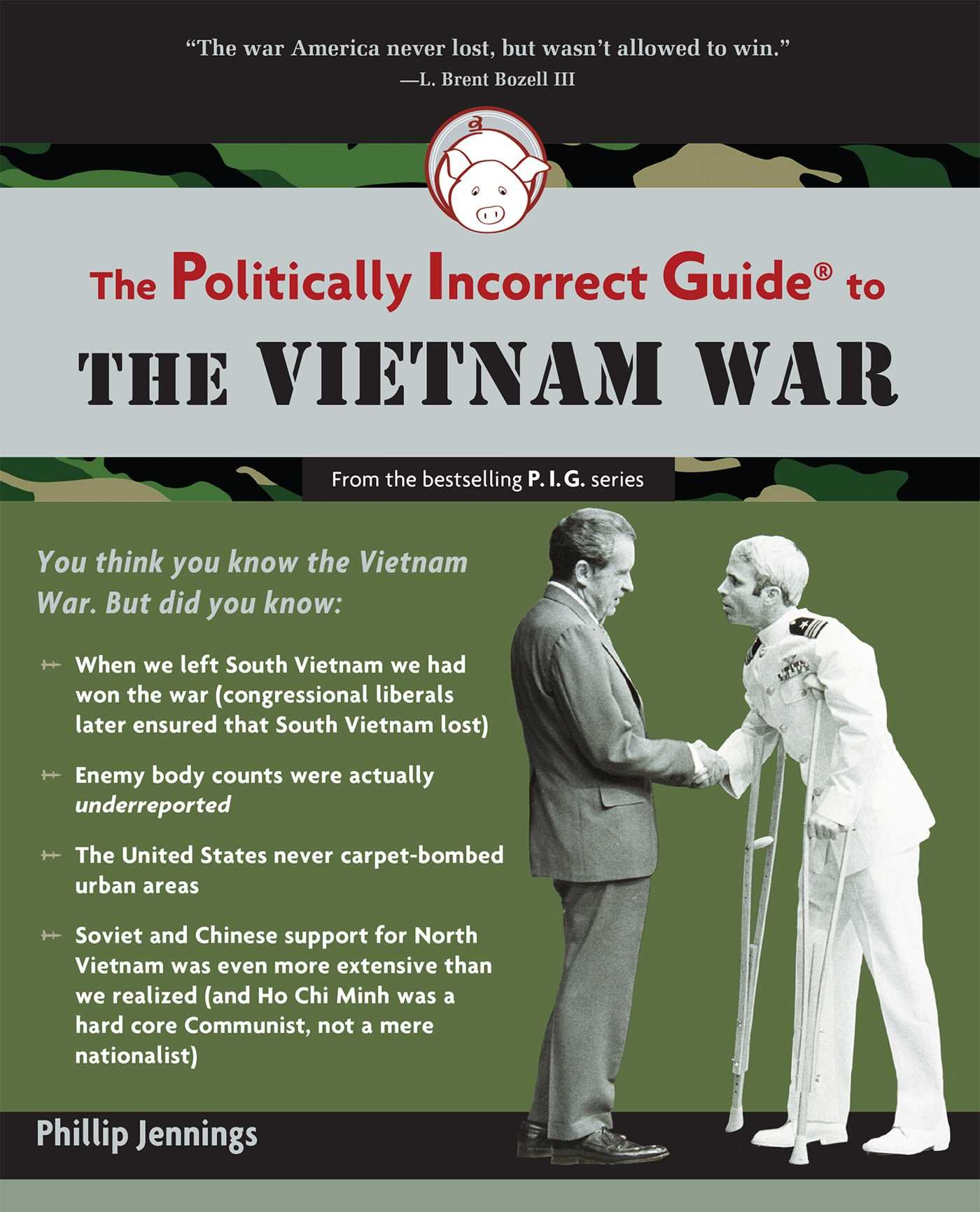 The Politically Incorrect Guide to the Vietnam War (The Politically ...