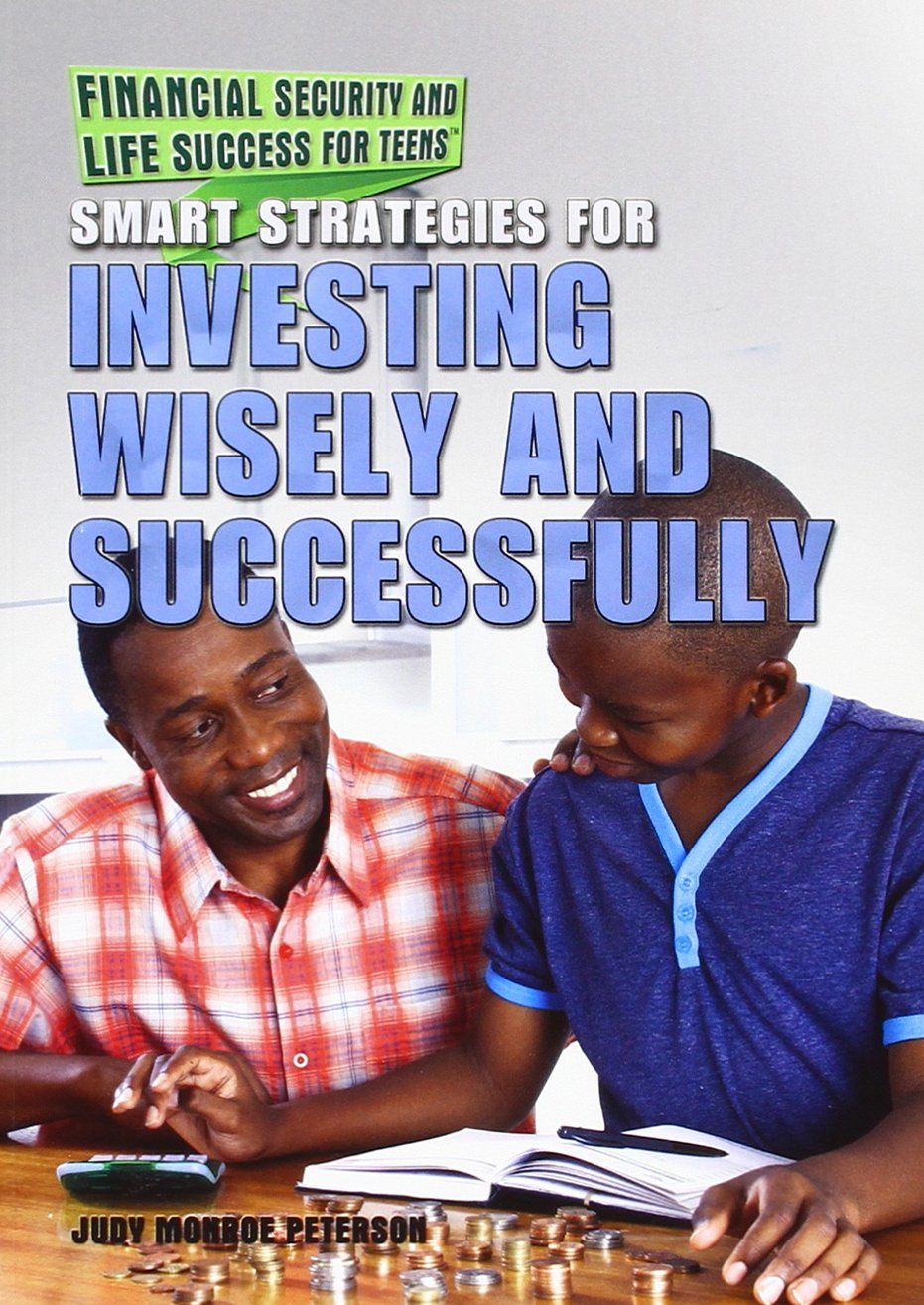 Smart Strategies for Investing Wisely and Successfully (Financial Security and Life Success for Teens) pdf