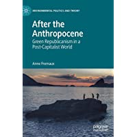 After the Anthropocene: Green Republicanism in a Post-Capitalist World