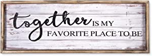 """Together Is My Favorite Place To Be Large Wood Wall Decor Sign for Home,Kitchen,Living Room,Rustic Solid Wood Framed Wall Plaque,Wall Art,Farmhouse Rustic Decor,Gift for Family 27.5"""" x 9.5'' x 1"""""""