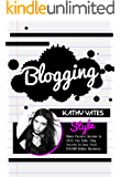 Blogging: Style, Make Passive Income in 2019, You Tube, Vlog, Secrets to Your First $10,000 Online Business