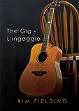 The Gig - L'ingaggio (Senza parole Vol. 2)