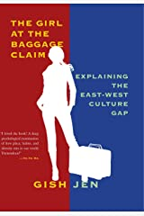 The Girl at the Baggage Claim: Explaining the East-West Culture Gap (Vintage Contemporaries) Kindle Edition
