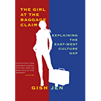 The Girl at the Baggage Claim: Explaining the East-West Culture Gap (Vintage Contemporaries) (English Edition)