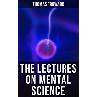 The Lectures on Mental Science (English Edition)