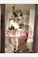 The Trans-Formation (The sex slave fantasy series Book 2) Kindle Edition