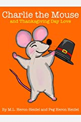 Charlie the Mouse and Thanksgiving Day Love Kindle Edition