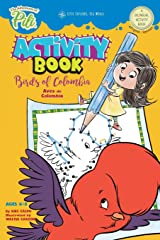 The Adventures of Pili Activity Book: Birds of Colombia . Bilingual. Dual Language English / Spanish for Kids Ages 4-8 Paperback