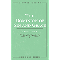 The Dominion of Sin and Grace (English Edition)
