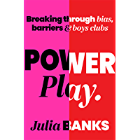 Power Play: Breaking Through Bias, Barriers and Boys' Clubs