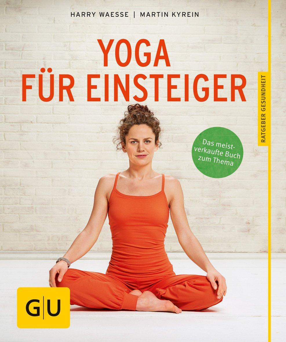 Yoga für Einsteiger: Martin Kyrein, Harry Waesse ...