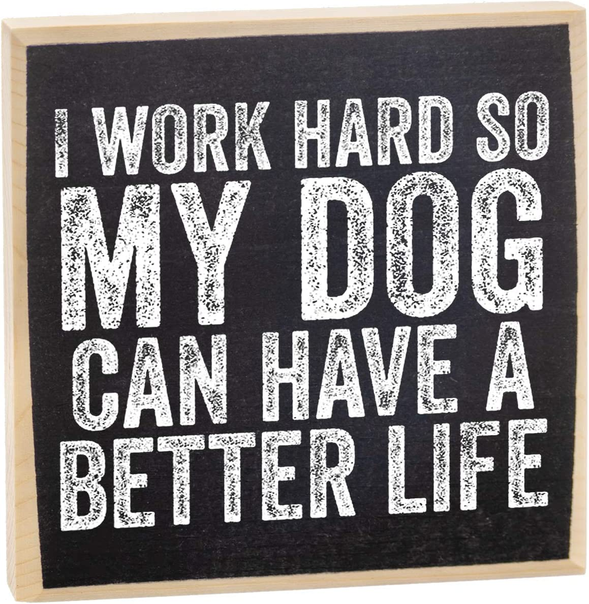I Work Hard So My Dog Can Have Nice Things Desk Sign