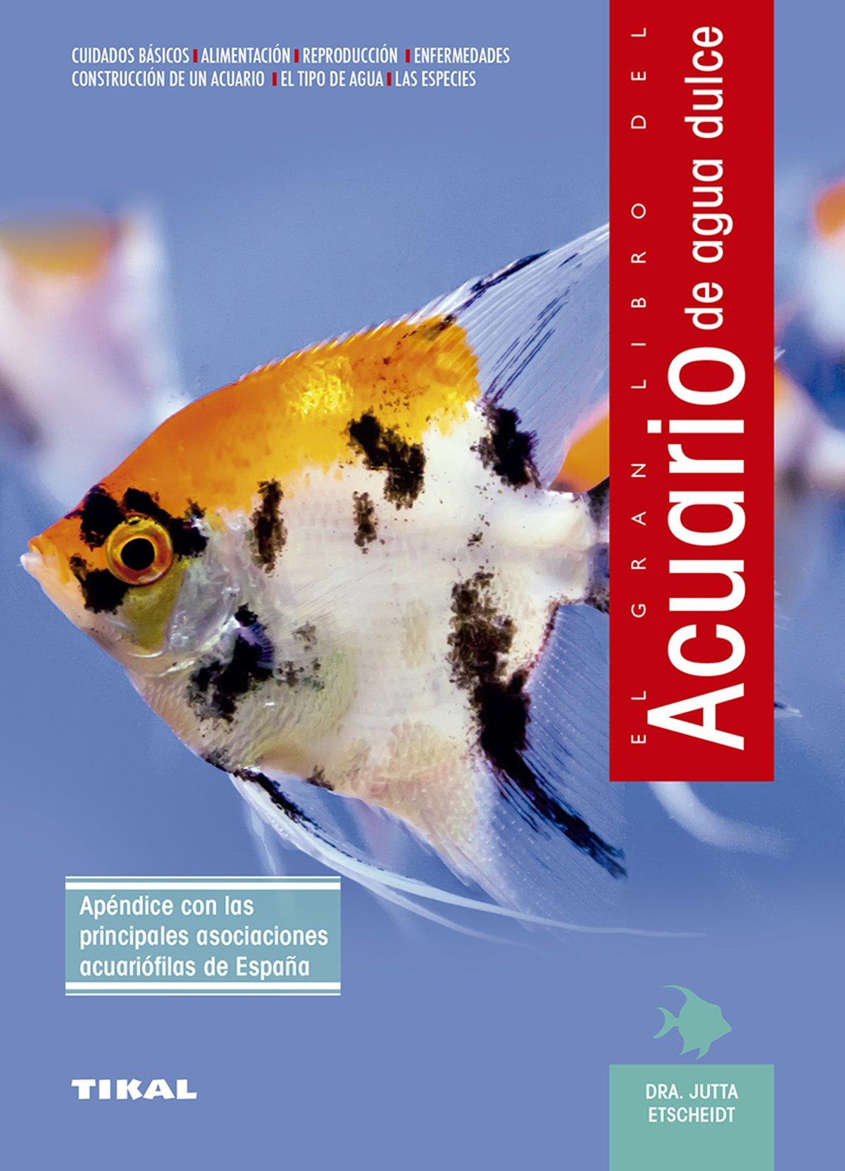 Acuario Agua Dulce (Acuario De Agua Dulce): Amazon.es: Tikal Ediciones S A: Libros