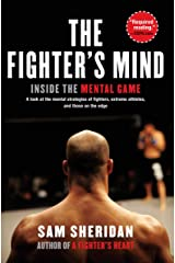 The Fighter's Mind: Inside the Mental Game Kindle Edition