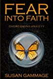 Fear into Faith: Overcoming Anxiety