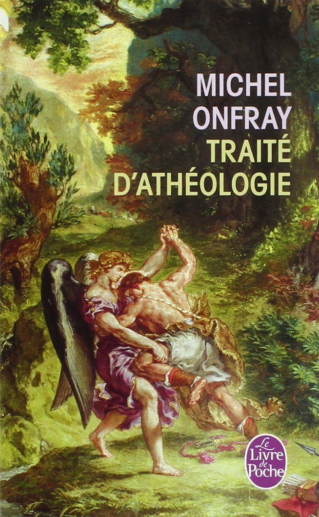 Traité d'athéologie : Physique de la métaphysique (Le Livre de Poche)