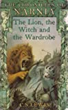 The Lion, the Witch and the Wardrobe: (Chronicles of Narnia)