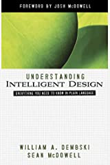 Understanding Intelligent Design: Everything You Need to Know in Plain Language (ConversantLife.com®) Kindle Edition