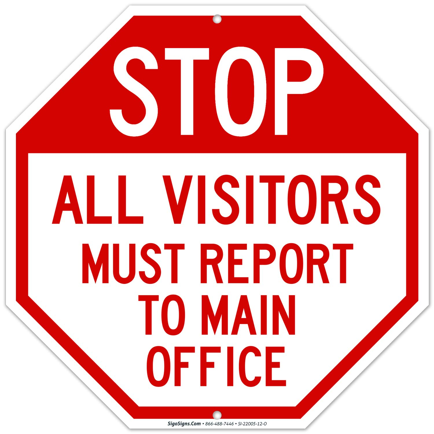 All Visitors Must Report to Main Office Sign, 12x12 Octagon Shaped Rust Free Aluminum, Weather/Fade Resistant, Easy Mounting, Indoor/Outdoor Use, Made in USA by SIGO SIGNS