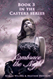 Embrace the Night (Casters Book 3)