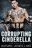 Corrupting Cinderella (Lost Kings MC, Book 2): Volume 2