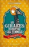Les Girafes n'aiment pas les tunnels - Ed. limitée