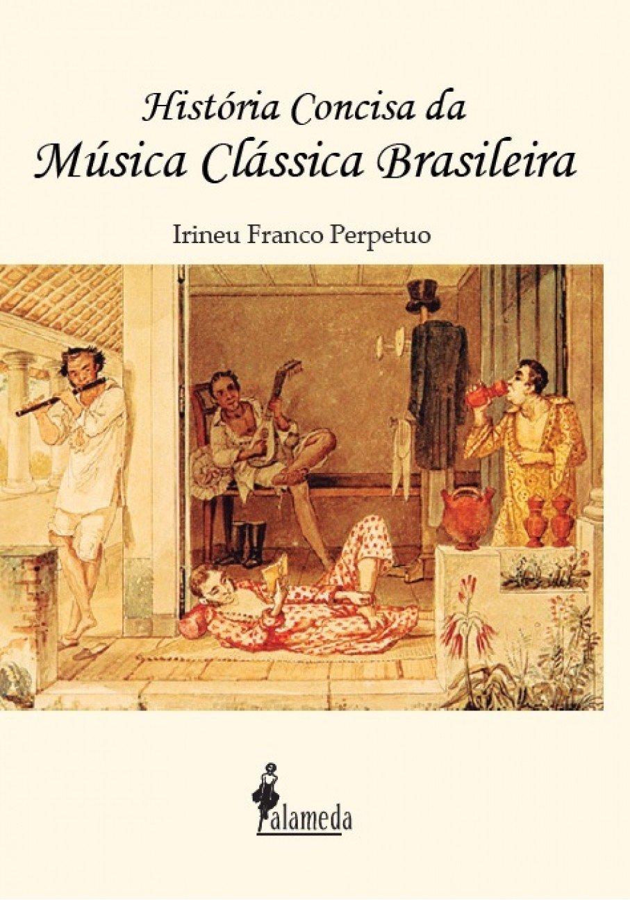 História concisa da música clássica brasileira: Amazon.es: Irineu ...