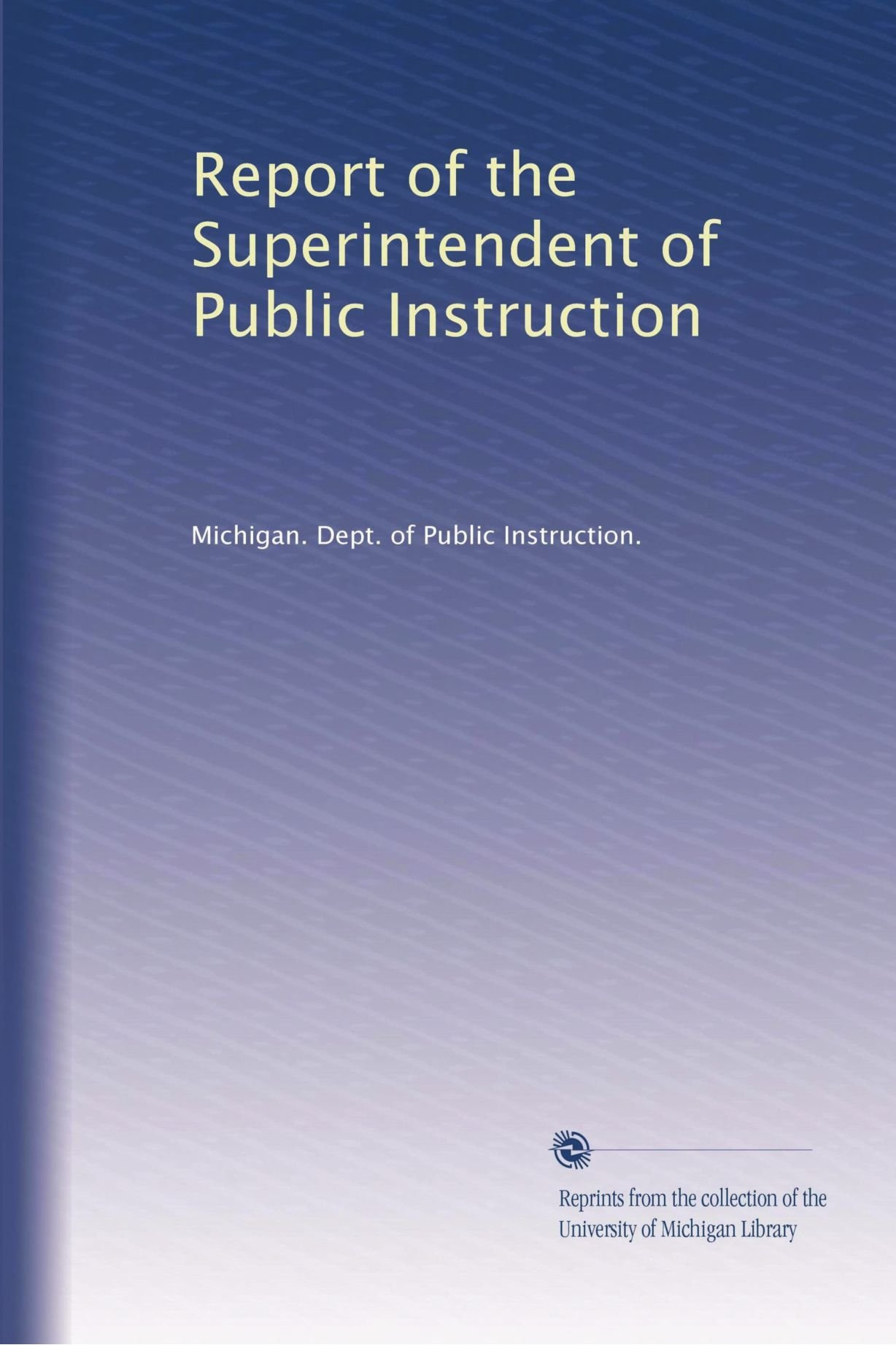Read Online Report of the Superintendent of Public Instruction pdf epub