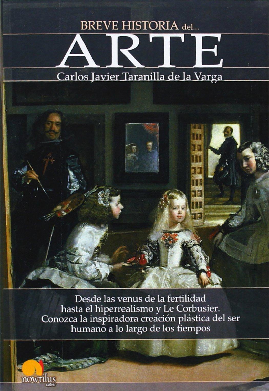 Breve historia del arte (Nowtilus): Amazon.es: Taranilla de la Varga, Carlos Javier: Libros