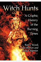 Witch Hunts: A Graphic History of the Burning Times Kindle Edition