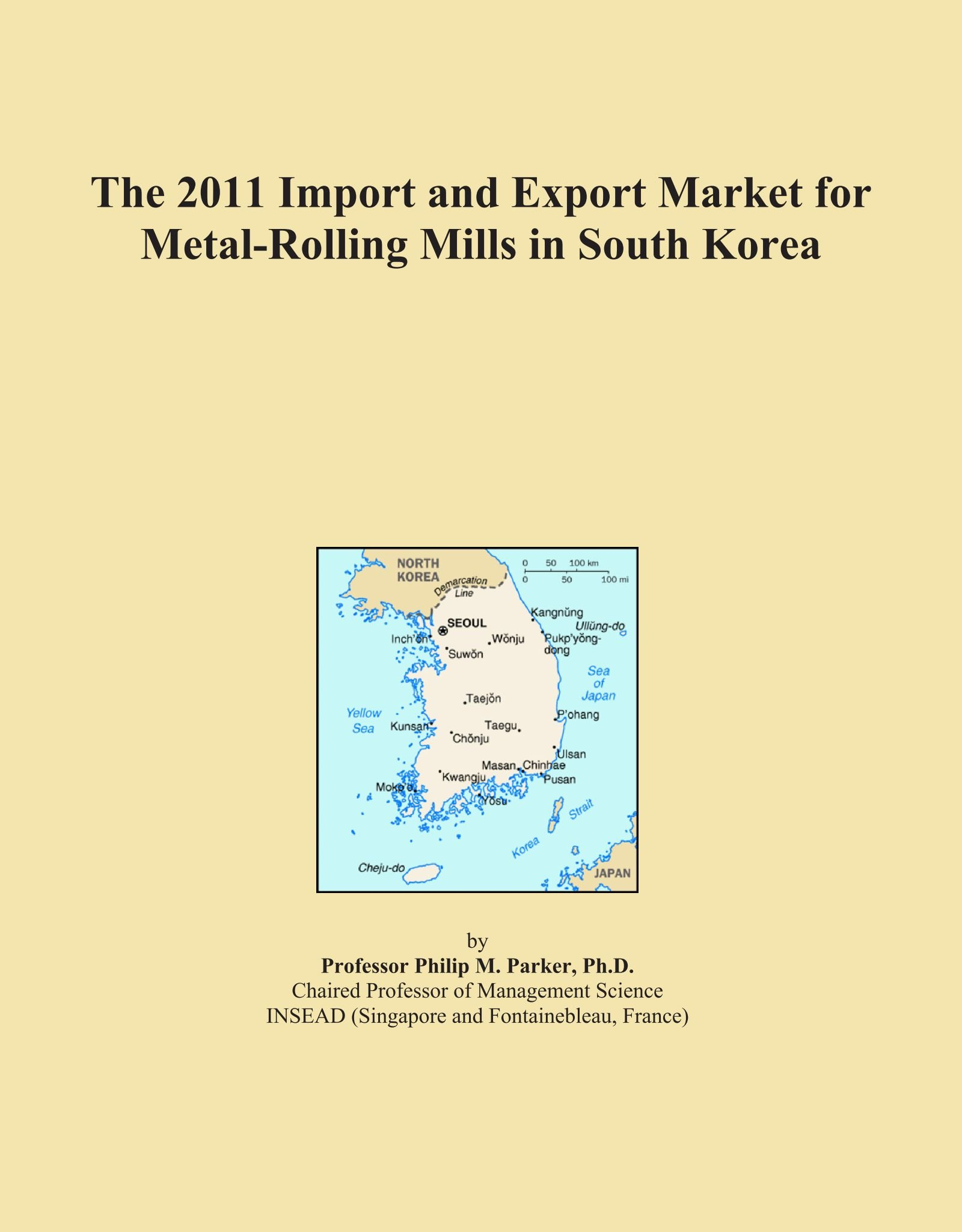Download The 2011 Import and Export Market for Metal-Rolling Mills in South Korea pdf epub