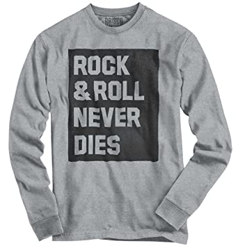 Amazon Com Rock And Roll Never Dies Fun Music Gifts Funny Quote