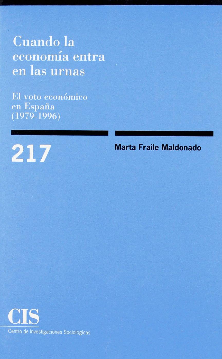 Cuando la economía entra en las urnas: El voto económico en España 1979-1996 Monografías: Amazon.es: Fraile Maldonado, Marta: Libros