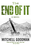 The End of It: A Novel