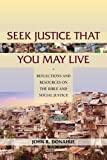 Seek Justice That You May Live: Reflections and Resources on the Bible and Social Justice