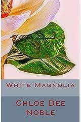 White Magnolia Kindle Edition