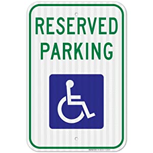 Handicap Parking Sign, Reserved Parking Sign, Large 12x18 3M Reflective (EGP) Rust Free .63 Aluminum, Weather/Fade Resistant, Easy Mounting, Indoor/Outdoor Use, Made in USA by SIGO SIGNS