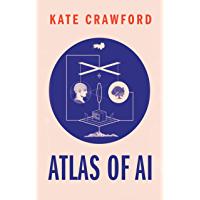 Atlas of AI: Power, Politics, and the Planetary Costs of Artificial Intelligence (English Edition)