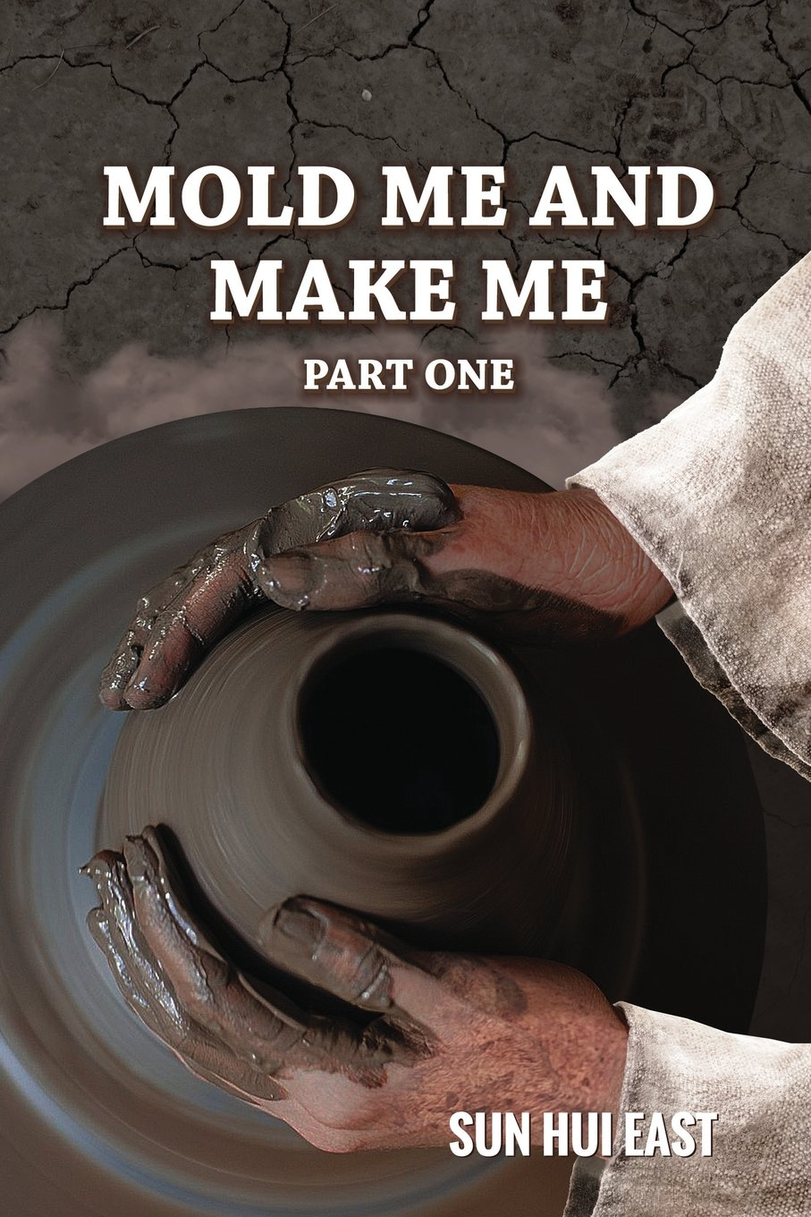 Read Online Mold Me and Make Me, Part One (Volume 1) PDF