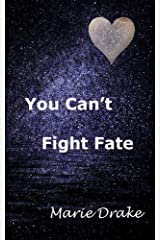 You Can't Fight Fate (Locked Hearts Book 3) Kindle Edition