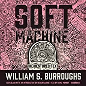 The Soft Machine: The Restored Text: The Nova Trilogy, Book 1 | William S. Burroughs