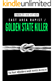 Case Files of the East Area Rapist / Golden State Killer (English Edition)