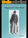 Stagecoach Mary Fields: Montana's Legendary Pioneer