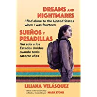 Dreams and Nightmares: I Fled Alone to the United States When I Was Fourteen (In English and Spanish) (Working and Writing for Change)