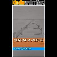 VERDAD A MEDIAS (Spanish Edition) book cover