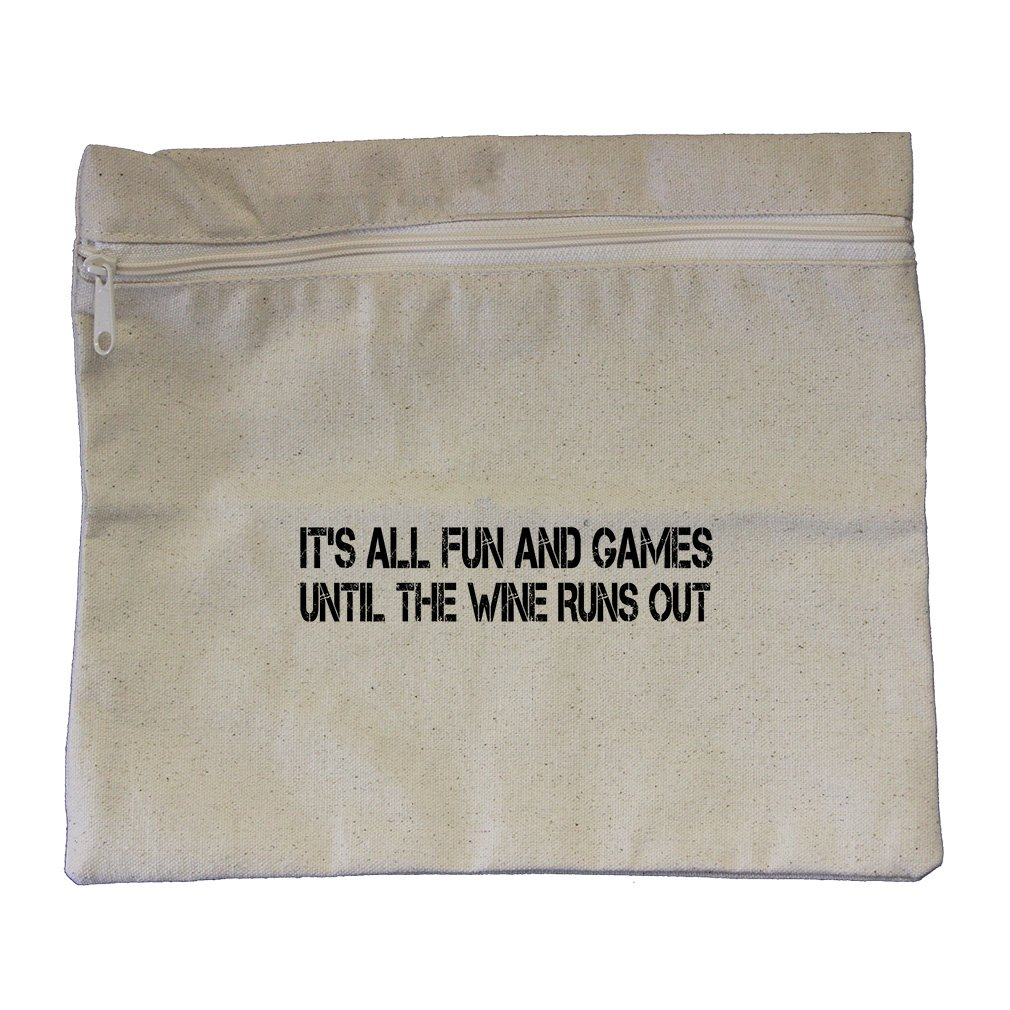 Fun And Games Until The Wine Runs Out Canvas Zippered Pouch Makeup Bag