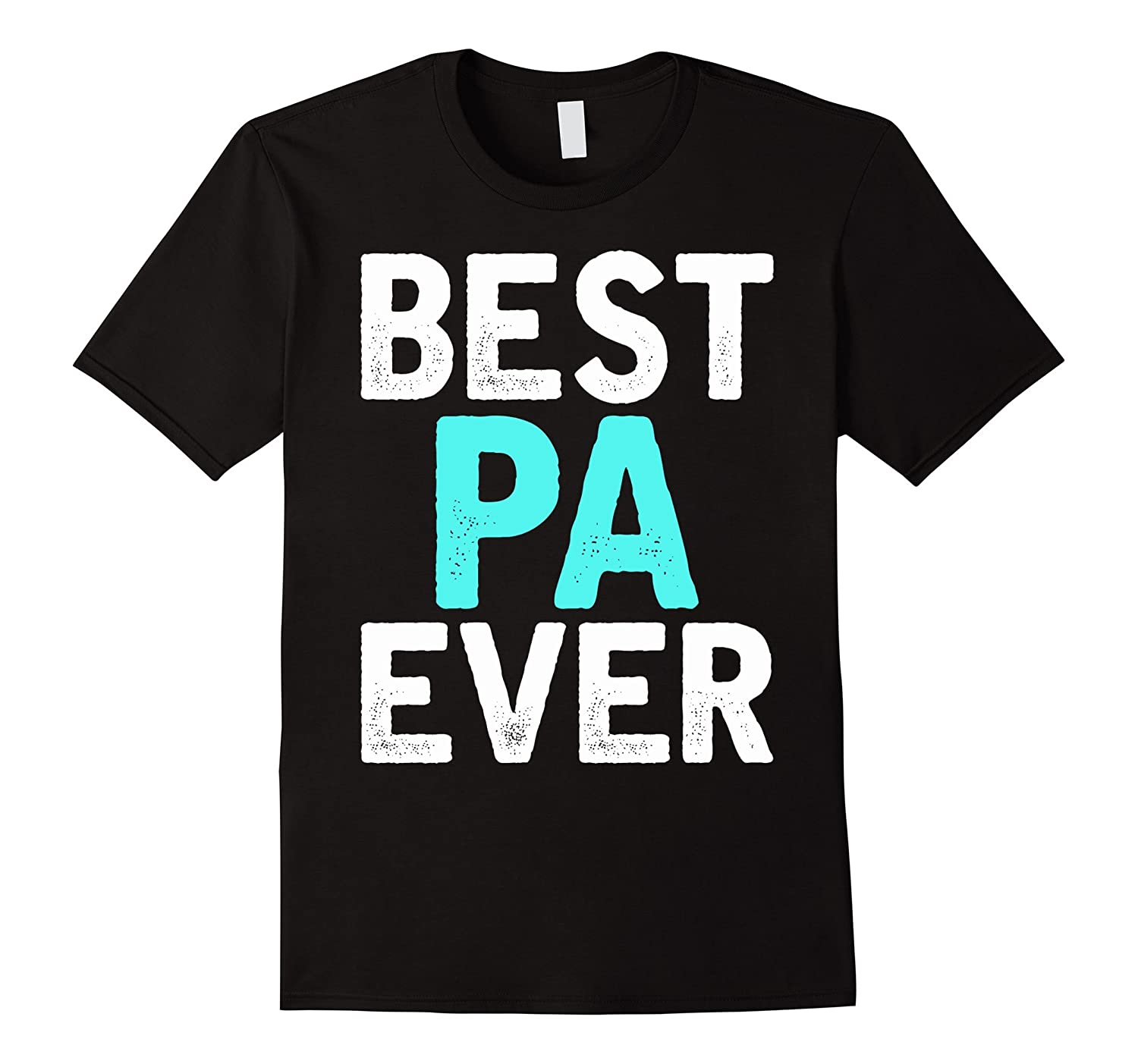 Best PA Ever Great Gift For PA Tshirt-TH