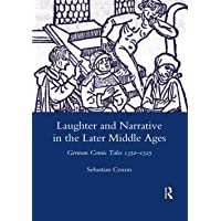 Laughter and Narrative in the Later Middle Ages: German Comic Tales C.1350-1525